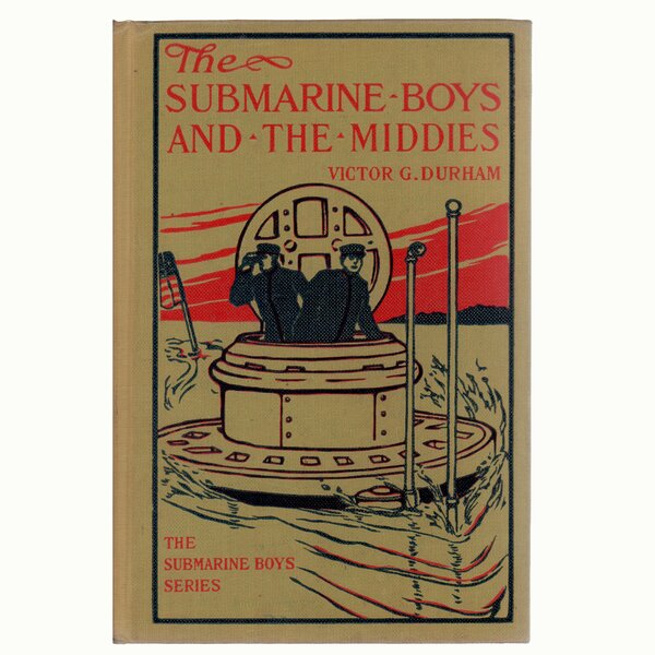 Authentic Decorative Books - Collectible Childrens 1909 The Submarine Boys and the Middies by Victor G. Durham by Booth & Williams
