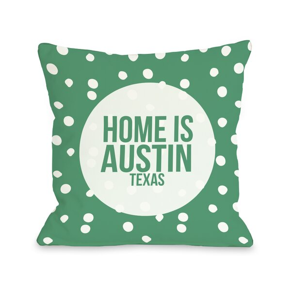 Home is Austin Texas Dot Throw Pillow by One Bella Casa