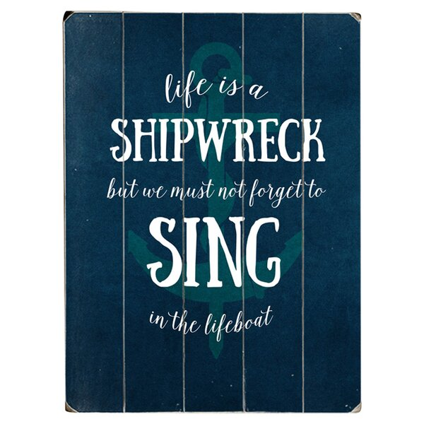 Life is a Shipwreck Textual Art Multi-Piece Image on Wood by Artehouse LLC