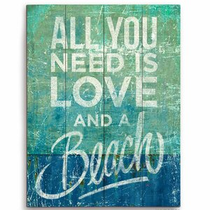'All You Need is Love and a Beach' Textual Art Plaque by Beachcrest Home