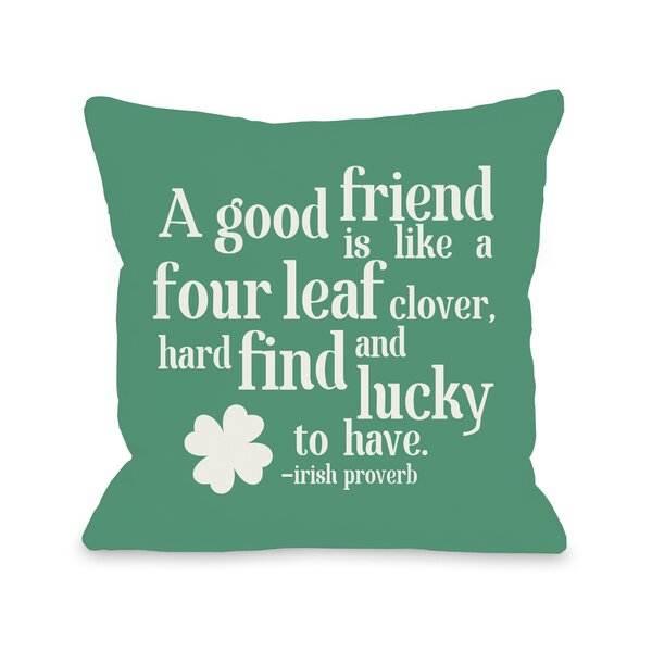 Good Friend Irish Proverb Throw Pillow by One Bella Casa