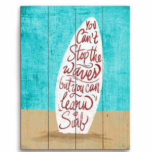You Can't Stop The Waves Textual Art Plaque by Click Wall Art