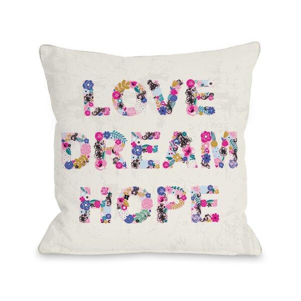 Love Dream Hope Throw Pillow by One Bella Casa