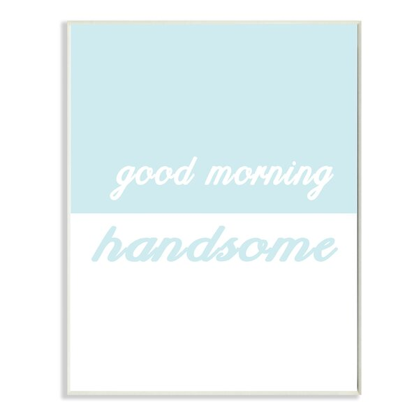 Good Morning Handsome Split Teal Oversized Textual Art by Stupell Industries
