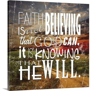 'Faith is' by Pied Piper Textual Art on Wrapped Canvas by Great Big Canvas