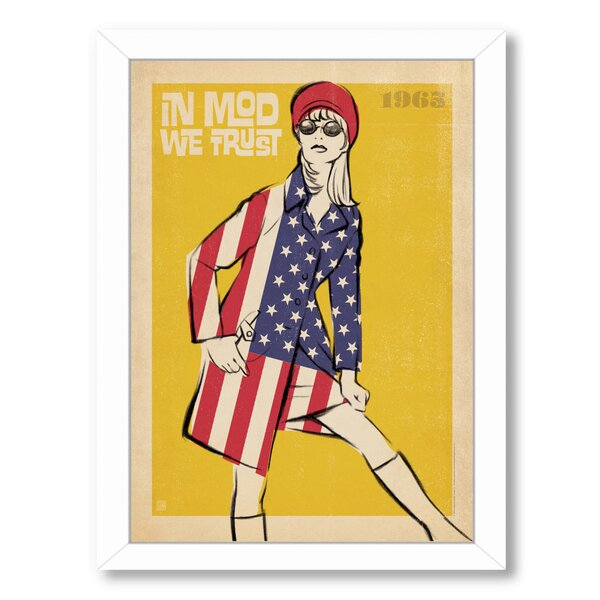 In Mod We Trust Framed Vintage Advertisement by East Urban Home