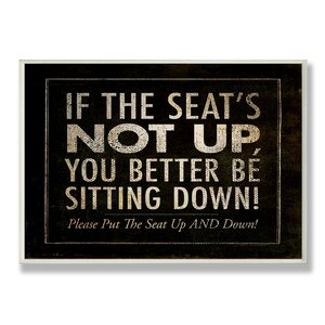 'If the Seat's Not Up' Typography Bathroom Wall Plaque by Williston Forge