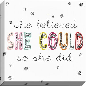 'She believed She could' Textual Art on Wrapped Canvas by KAVKA DESIGNS