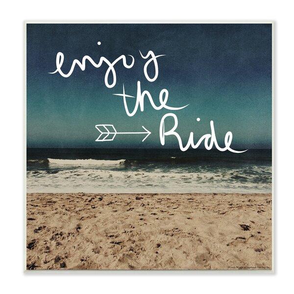 Enjoy the Ride Beach Scene Graphic Art Print by Stupell Industries