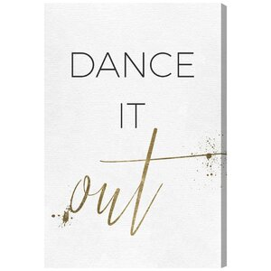 Dance It Out Textual Art on Canvas by Brayden Studio