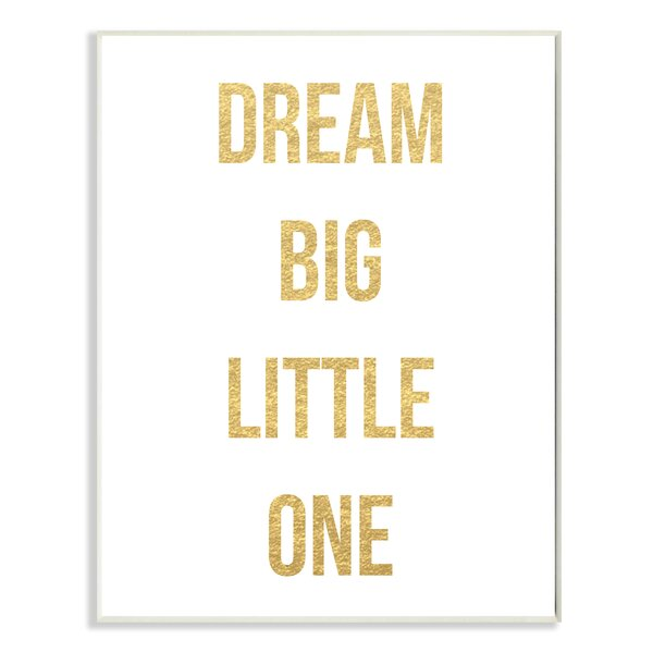 Dream Big Little One Gold And White Oversized Stretched Textual Art by Stupell Industries