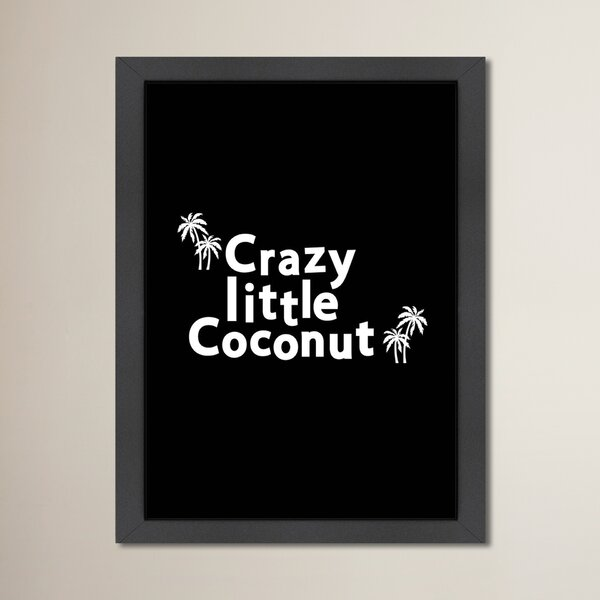 Crazy Little Coconut Print Framed Textual Art in Black by Zoomie Kids