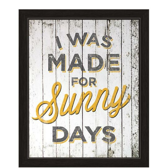 I Was Made For Sunny Days Framed Textual Art by Click Wall Art