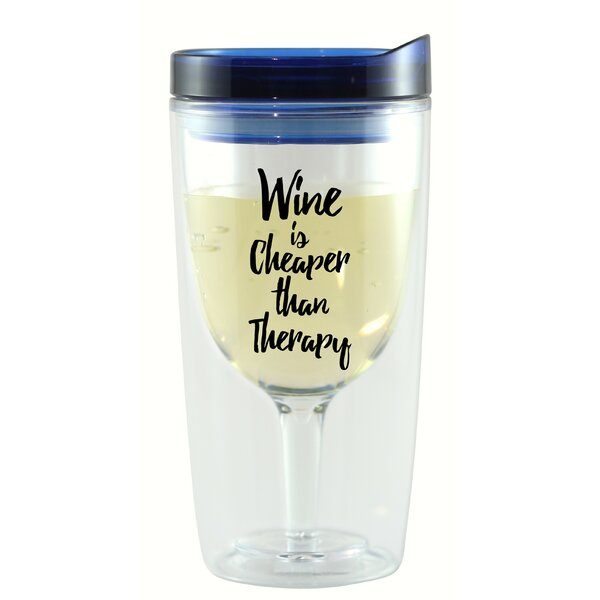Bessemer Wine is Cheaper Than Therapy 10 oz. Wine Tumbler by Winston Porter