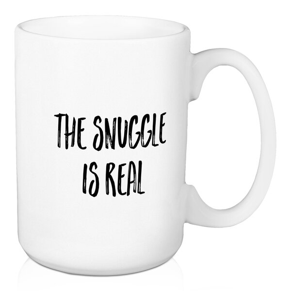 Doolittle The Snuggle is Real Coffee Mug by Wrought Studio