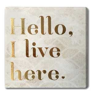 Hello I Live Here Textual Art on Plaque by Mercer41
