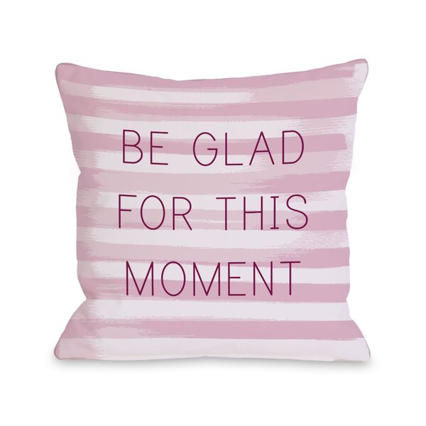 Be Glad for This Moment Stripe Pillow by One Bella Casa
