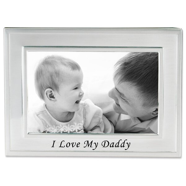 Dorris I Love My Daddy Picture Frame by Charlton Home
