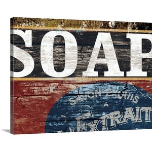 'Soap Sign' by Pied Piper Textual Art on Wrapped Canvas by Great Big Canvas