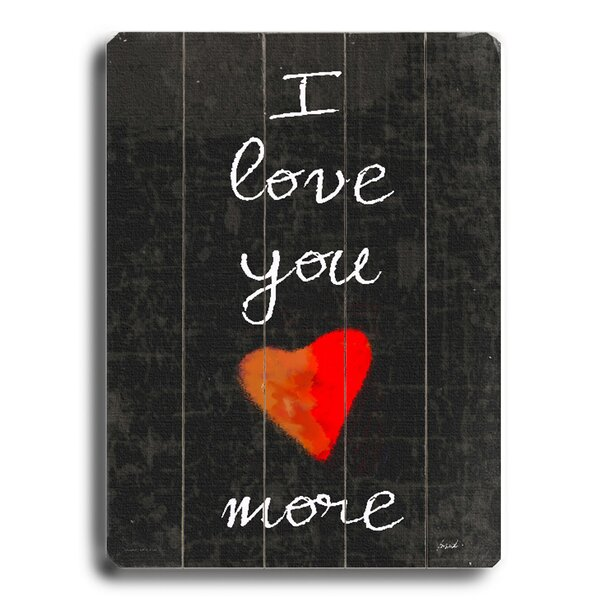 I Love You More Textual Art by Latitude Run
