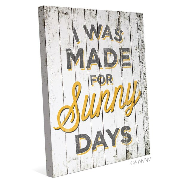 I Was Made For Sunny Days Canvas Textual Art on Wrapped Canvas by Click Wall Art