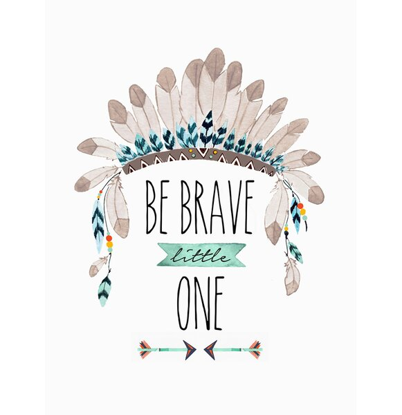 Be Brave Little One Canvas Art by Oopsy Daisy