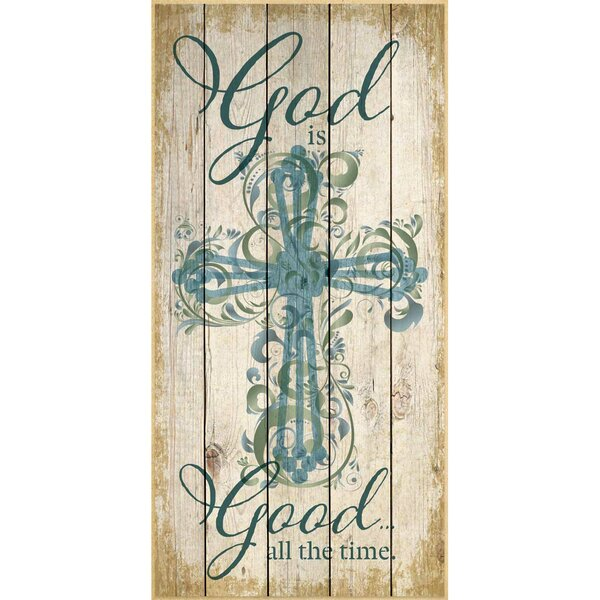 God Is Good All The Time… Graphic Art Plaque by Dexsa