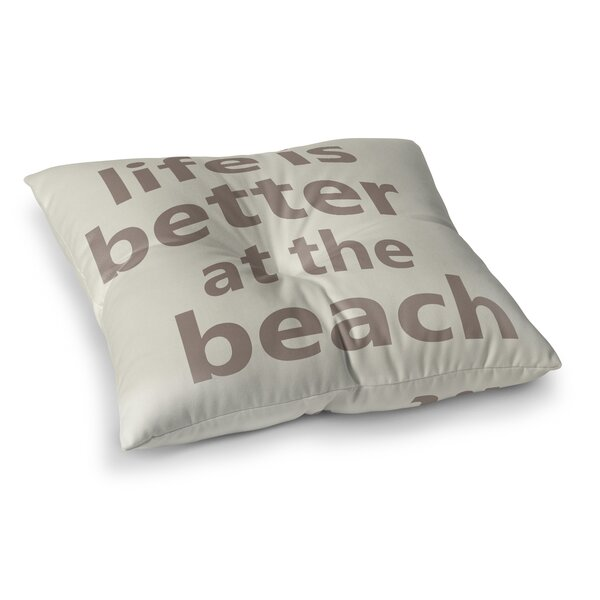 Bannon Life is Better at the Beach Outdoor Floor Pillow by Rosecliff Heights