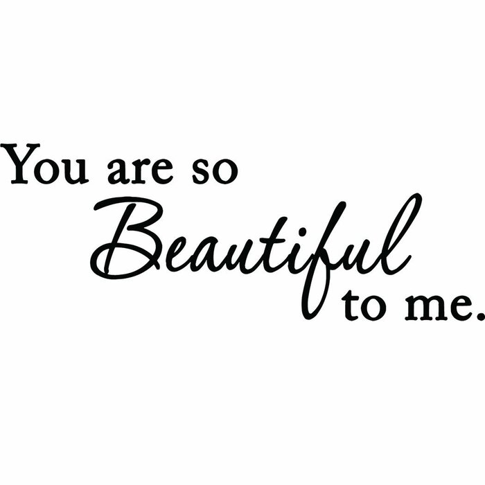 You Are So Beautiful to MeInspirational Love Quotes Weddings Wall Decal