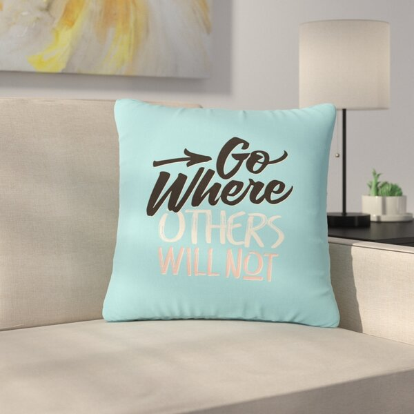 Juan Paolo Go Where Others Will Not Vintage Outdoor Throw Pillow by East Urban Home