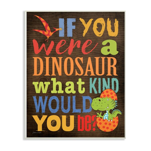 Holcombe What Kind of Dinosaur Cartoony Typography Decorative Plaque by Zoomie Kids