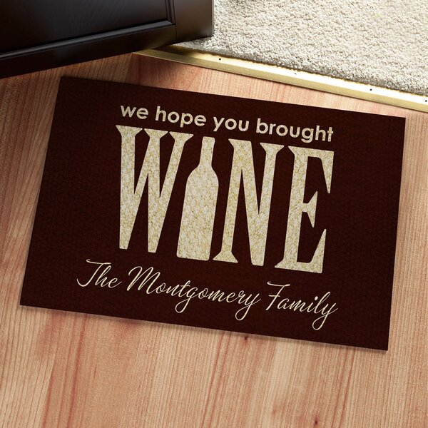 Culberson We Hope You Brought Wine Personalized Doormat by Fleur De Lis Living