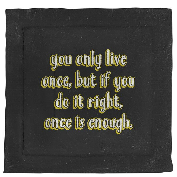 You Only Live Once Quote Single Reversible Comforter