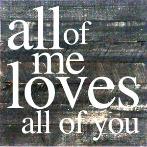 'All of Me Loves All of You' Square Textual Art Plaque by Winston Porter