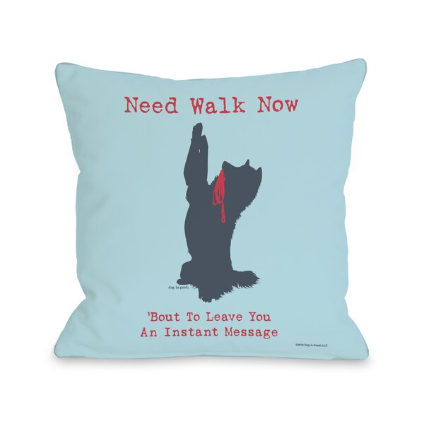 Doggy Décor Need Walk Now Throw Pillow by One Bella Casa