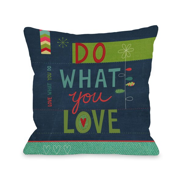 Do What You Love Throw Pillow by One Bella Casa