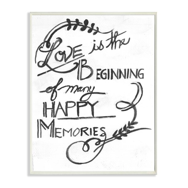 Love is the Beginning of Many Happy Memories Typography Wall Plaque by Stupell Industries
