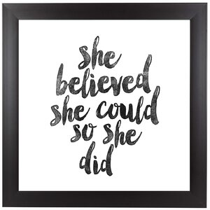 She Believed She Could So She Did Framed Textual Art by East Urban Home