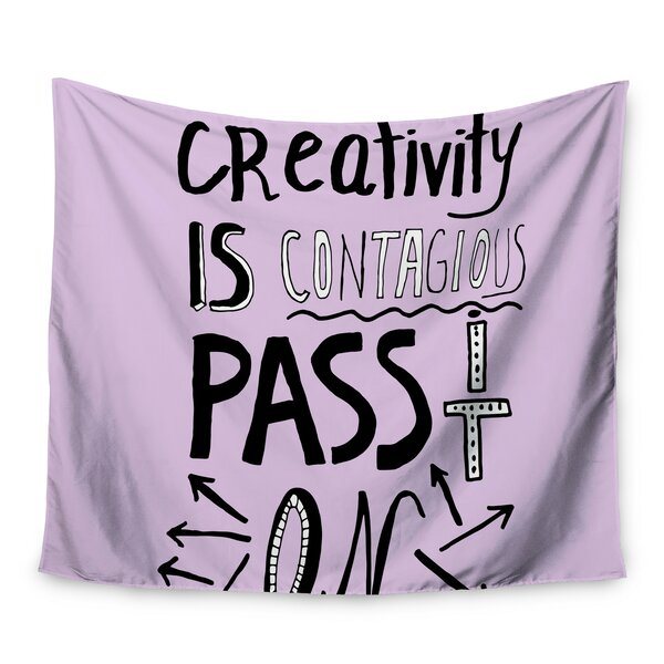 Creativity Is Contagious by Vasare Nar Wall Tapestry by East Urban Home