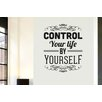 Cut It Out Wall Stickers Control Your Life By Yourself Wall Sticker