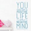 Cut It Out Wall Stickers You Cant Live A Positive Life With A Negative Mind Wall Sticker