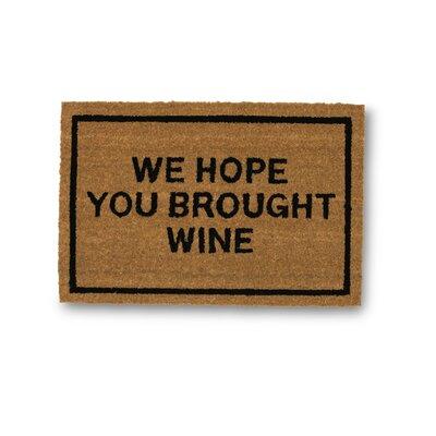 Clever Doormats We Hope You Brought Wine Coir Doormat \u0026 Reviews   Wayfair